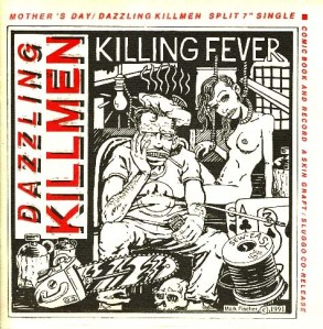 Dazzling Killmen/Mothers Day split