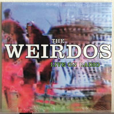 The Weirdos - Live Radio CD